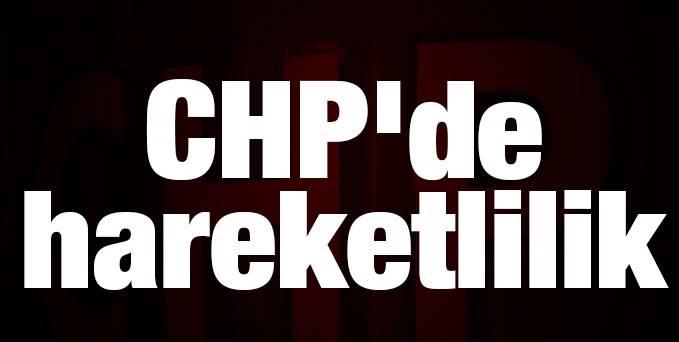 CHP'de FLAŞ değişiklik