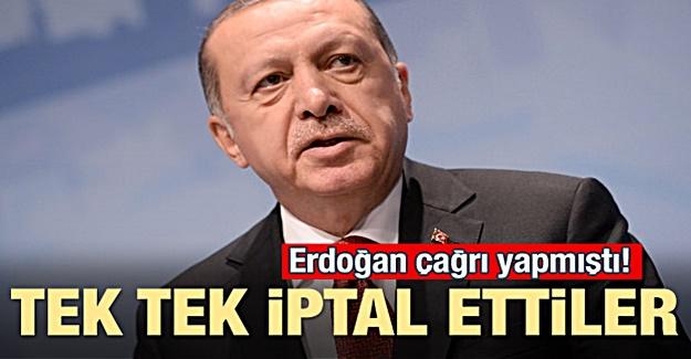 Erdoğan çağrı yapmıştı! Tek tek iptal ettiler