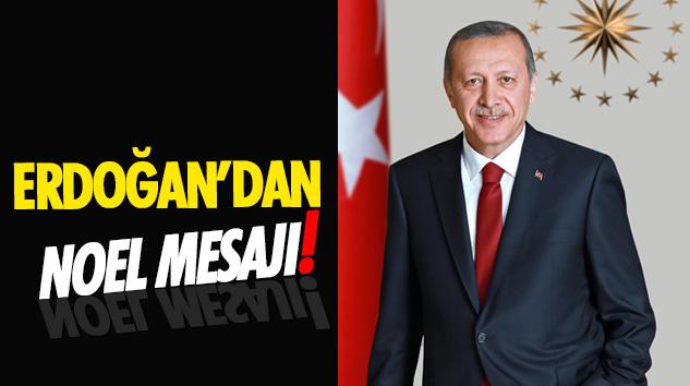 """Cumhurbaşkanı Erdoğan'dan """"Noel"""" mesajı"""
