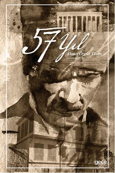 Ahmet Özgür Türen'in muhteşem bir eseri daha ; 57 Yıl