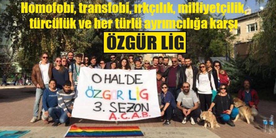 Özgür Lig Sezonu Açtı ; Ayrımcılığa hayır