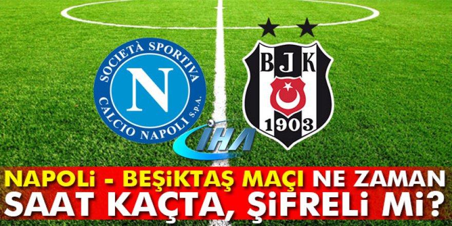 Napoli-Beşiktaş maçı ne zaman, hangi gün, saat kaçta?