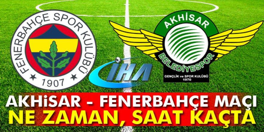 Akhisar Belediyespor-Fenerbahçe maçı saat kaçta ne zaman başlayacak?