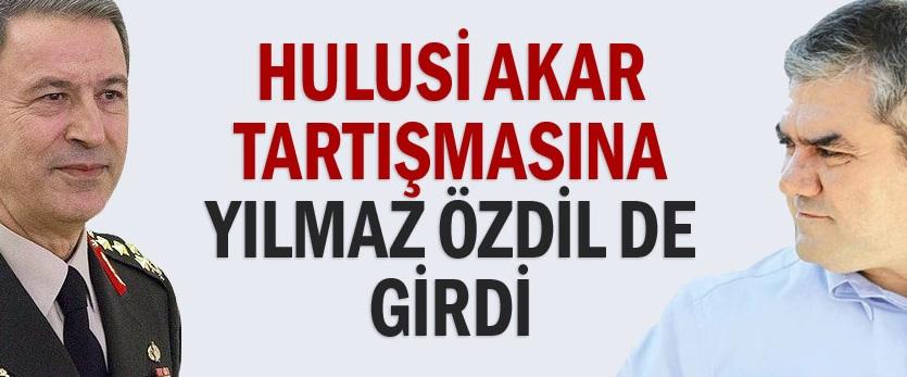 Yılmaz Özdil'den Hulusi Akar'a ağır sözler