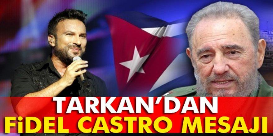 Tarkan'dan Fidel Castro Mesajı