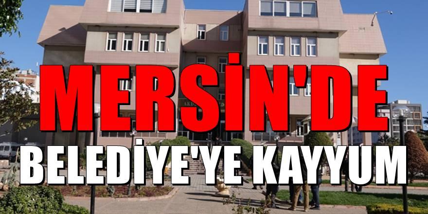 Mersin'de şok gelişme! Belediye'ye kayyum