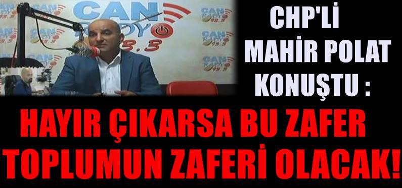 Mahir Polat Can Radyo'da gündemi yorumladı