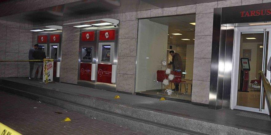 Mersin'deki Bir Banka Şubesine Silahlı Saldırı