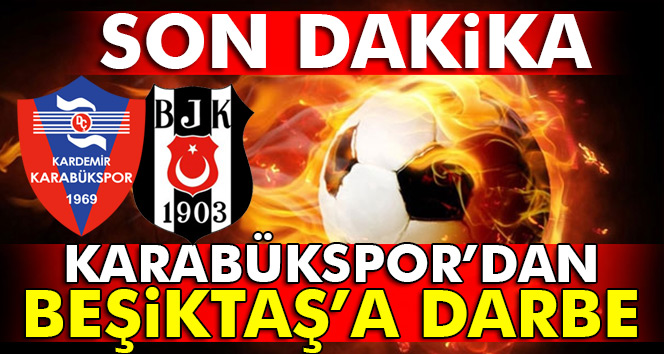 Beşiktaş Karabük maç sonucu ve özeti