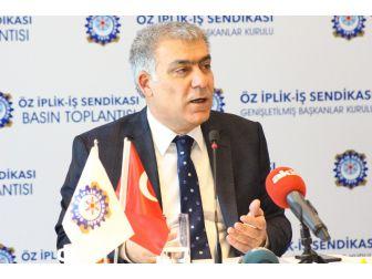 """Öz İplik-iş Sendikası Genel Başkanı İnanç: """"Avrupa, Türkiye'den Kaçan Ve Yargı Tarafından Suçlu İlan Edilen Herkesi Bağrına Bastı"""""""