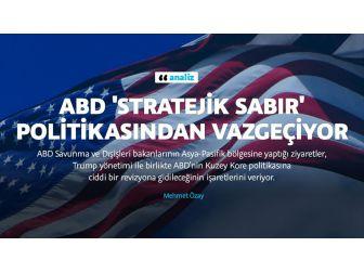 Abd 'Stratejik Sabır' Politikasından Vazgeçiyor