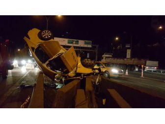 Ticari Taksi İçindeki Yolcularla Takla Attı: 1 Ölü, 2 Yaralı