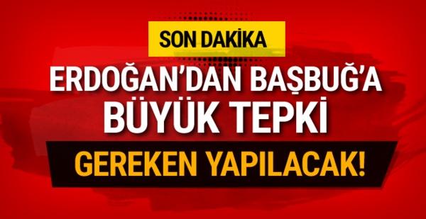 İlker Başbuğ Afrin için ne dedi Erdoğan'dan büyük tepki!