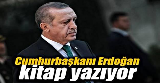 Ve Cumhurbaşkanı Erdoğan'ın son bombası!  kitap yazıyor