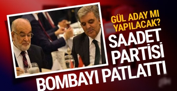 Saadet Partisi, Kılıçdaroğlu ve Akşener'le buluşup Gül'e gidecek! İşte Yeni plan
