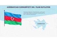 Azerbaycan Cumhuriyeti 100. Yılını Kutluyor