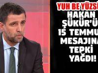 FETÖ firarisi Hakan Şükür'ün 15 Temmuz mesajına tepki