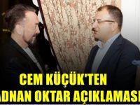 Adnan Oktar'ın sahip çıktığı Cem Küçük'ten açıklama