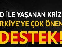 ABD ile yaşanan krizde Türkiye'ye dev destek!