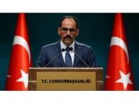 Cumhurbaşkanlığı Sözcüsü Kalın: Türkiye'de Bütün Yabancı Misyonlar Kanunların Güvencesi Altındadır