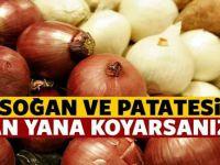 Tüm bildiklerinizi unutun Soğan ve Patatesi yan yana koyarsanız
