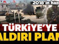 Türkiye'ye saldırı planı! 2018'in hazırlığı