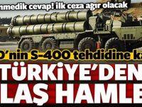 ABD'nin S-400 tehdidine Türkiye'den karşı hamle!