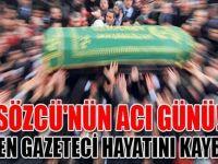 Sözcü'nün acı günü! Duayen gazeteci hayatını kaybetti!
