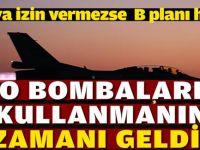 Türkiye'nin B planı hazır! O bombalar kullanılacak
