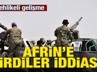Çok tehlikeli Afrin iddiası!