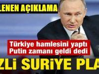 Putin zamanı geldi dedi! Gizli Suriye planı!