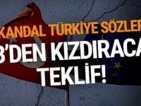 AB'den kızdıracak teklif: Skandal Türkiye sözleri!