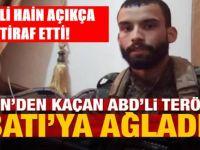 ABD'li terörist Batı'ya ağladı: Türkiye'yi KİMSE...