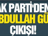 AK PARTİ'den zehir zemberek Açıklama! FETÖ Abdullah Gül'ü...